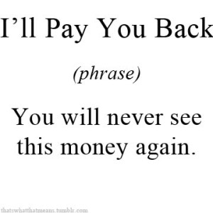 I'll pay you back